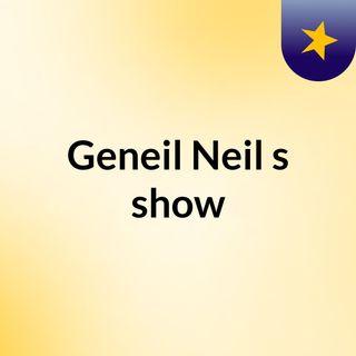 Geneil Neil's show