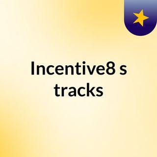 Incentive8's tracks