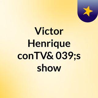 Victor Henrique #conTV's show