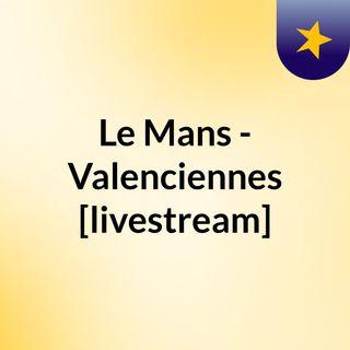 Le Mans - Valenciennes [livestream]