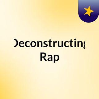 Deconstructing Rap