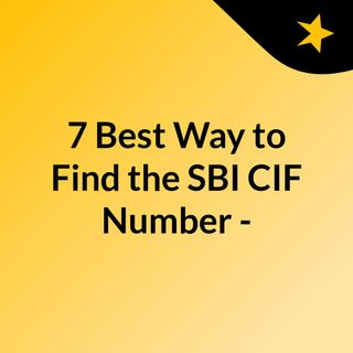7 Best Way to Find the SBI CIF Number - Afinoz