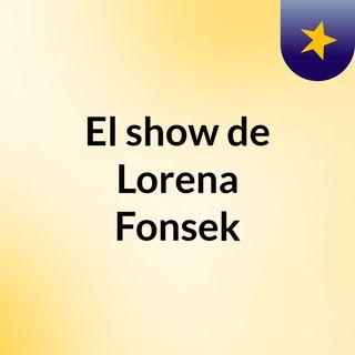 El show de Lorena Fonsek