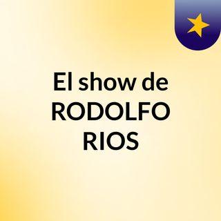 El show de RODOLFO RIOS