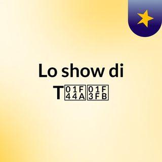 Lo show di T👊🏻