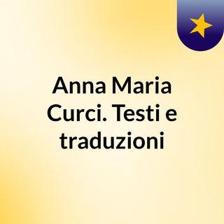 Anna Maria Curci. Testi e traduzioni