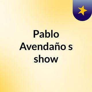 Pablo Avendaño's show