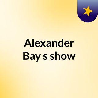 Alexander Bay's show