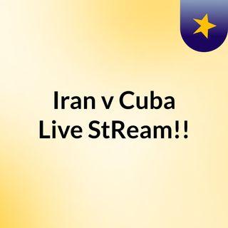 Iran v Cuba Live'StReam!!