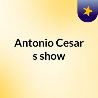 Antonio Cesar's show