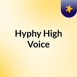Hyphy High Voice