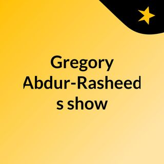 Gregory Abdur-Rasheed's show