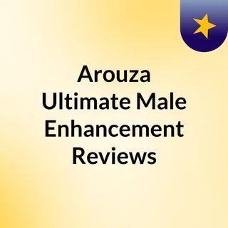 Arouza Ultimate Male Enhancement Reviews