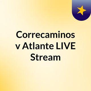 Correcaminos v Atlante LIVE Stream#