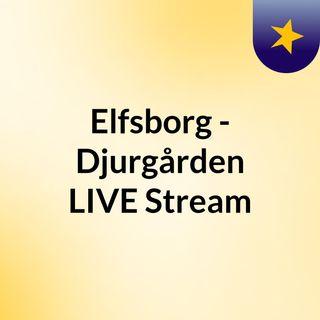 Elfsborg - Djurgården LIVE Stream#