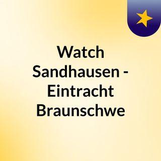 Watch Sandhausen - Eintracht Braunschwe