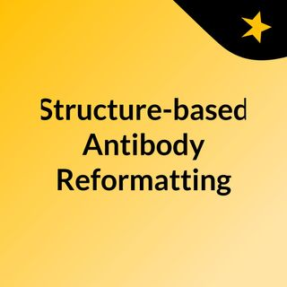 Structure-based Antibody Reformatting Services-1