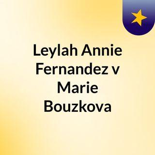 Leylah Annie Fernandez v Marie Bouzkova