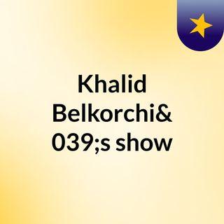 Khalid Belkorchi's show