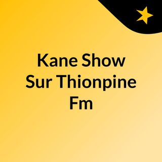 THIONPINE FM (KANE SHOW)