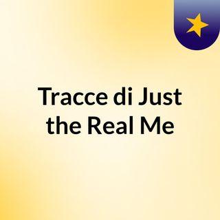 Tracce di Just the Real Me