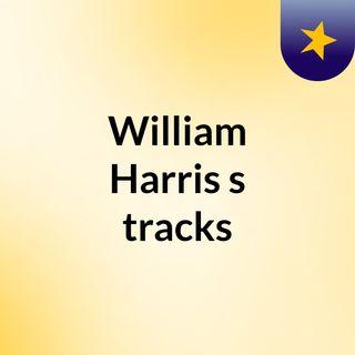 William Harris's tracks