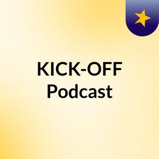 KICK-OFF Podcast