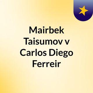 Mairbek Taisumov v Carlos Diego Ferreir