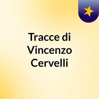 Tracce di Vincenzo Cervelli