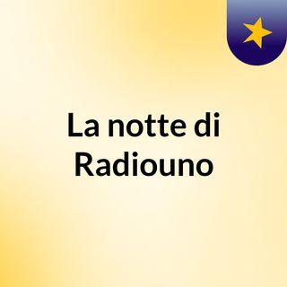 La notte di Radiouno