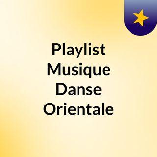 Playlist musique arabe pour Danse Orientale