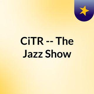 CiTR -- The Jazz Show