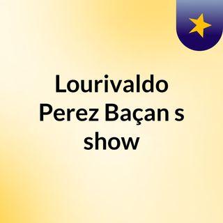 Lourivaldo Perez Baçan's show
