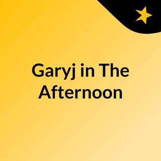 Gary j in the afternoon205 –10/7/2020
