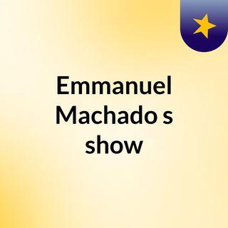 Emmanuel Machado's show