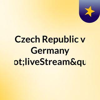"""Czech Republic v Germany """"liveStream""""(l"""