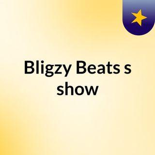 Bligzy Beats's show