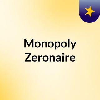 Monopoly Zeronaire