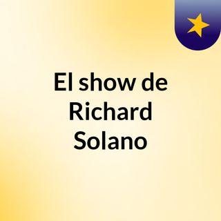 El show de Richard Solano
