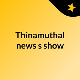 Thinamuthal news's show