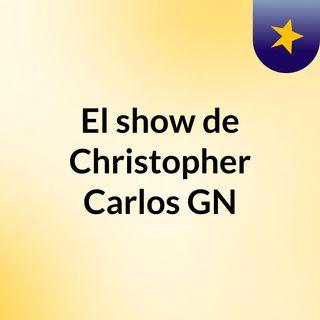 El show de Christopher Carlos GN