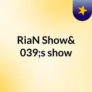 RiaN Show's show