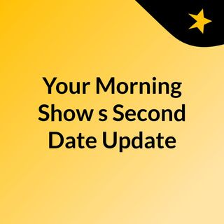 Your Morning Show's Second Date Update