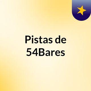 Pistas de #54Bares