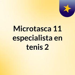 Microtasca 11 especialista en tenis 2