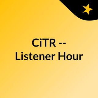 CiTR -- Listener Hour