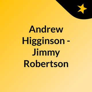 Andrew Higginson - Jimmy Robertson