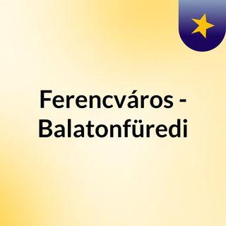 Ferencváros - Balatonfüredi