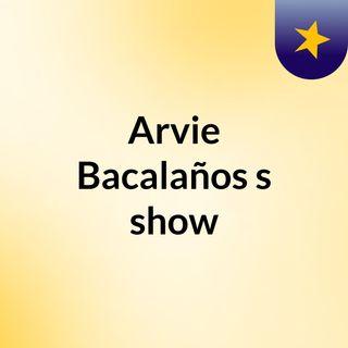 Arvie Bacalaños's show