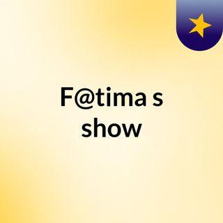 F@tima's show